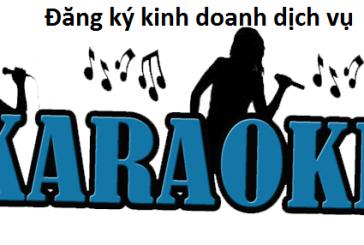 Đăng ký kinh doanh dịch vụ Karaoke