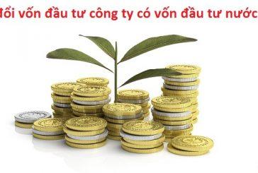 Thay đổi vốn đầu tư công ty có vốn đầu tư nước ngoài